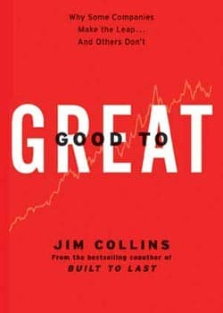 Good to Great book by Jim Collins